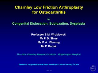 Charnley Low Friction Arthroplasty for Osteoarthritis
