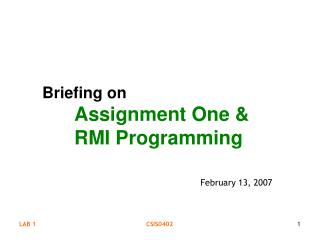 Briefing on Assignment One &	 	RMI Programming