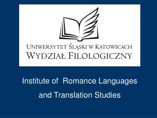 Institute of  Romance Languages  and Translation Studies