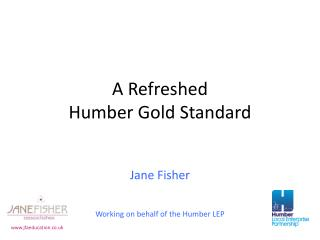 A Refreshed Humber Gold Standard