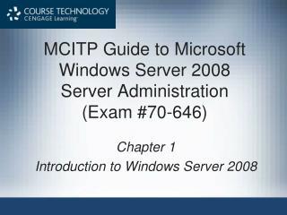 MCITP Guide to Microsoft Windows Server 2008 Server Administration (Exam #70-646)