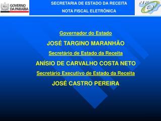 Governador do Estado JOSÉ TARGINO MARANHÃO Secretário de Estado da Receita