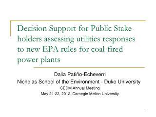 Dalia Patiño-Echeverri Nicholas School of the Environment - Duke University CEDM Annual Meeting