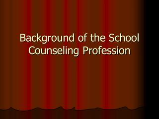 Background of the School Counseling Profession