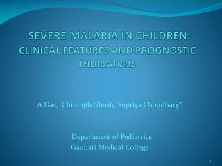 SEVERE MALARIA IN CHILDREN:  CLINICAL FEATURES AND PROGNOSTIC INDICATORS