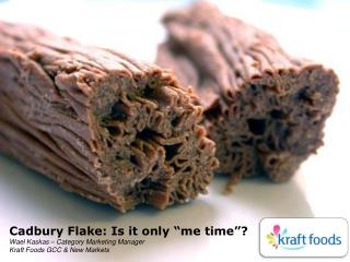 "Cadbury Flake: Is it only ""me time""?"