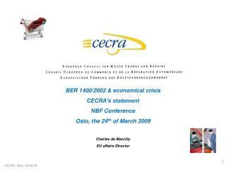 BER 1400/2002 & economical crisis CECRA's statement NBF Conference Oslo, the 24 th of March 2009