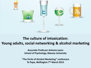 The culture of intoxication:  Young adults, social networking & alcohol marketing