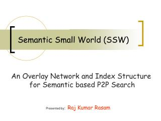 Semantic Small World (SSW)