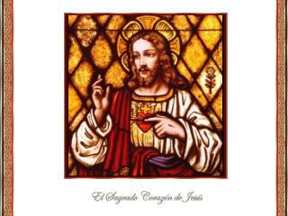 La imagen del Sagrado Corazón de Jesús nos recuerda el núcleo central de nuestra fe: