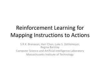 Reinforcement Learning for Mapping Instructions to Actions