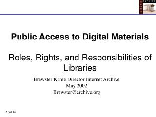 Public Access to Digital Materials  Roles, Rights, and Responsibilities of Libraries