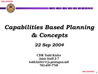 Capabilities Based Planning & Concepts 22 Sep 2004