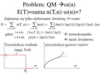 Problem: QM   ω ( α ) E(T)=suma n(T, α ) ·ω ( α )=?
