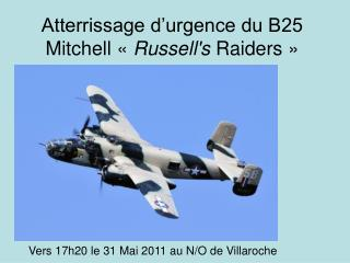 Atterrissage d'urgence du B25 Mitchell «  Russell's  Raiders »