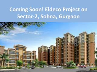 Coming Soon! Eldeco Project on Sector-2
