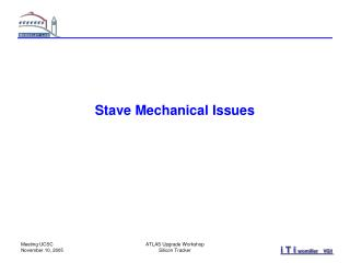 Stave Mechanical Issues