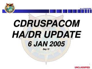 CDRUSPACOM HA/DR UPDATE