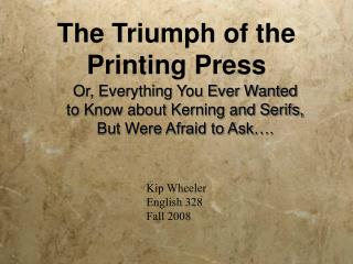 The Triumph of the Printing Press