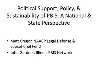 Political Support, Policy,  Sustainability of PBIS: A National  State Perspective