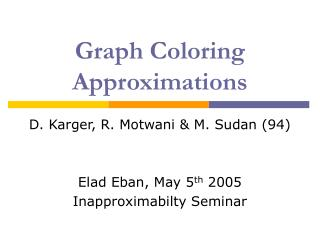 Graph Coloring Approximations