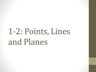 1-2: Points, Lines and Planes