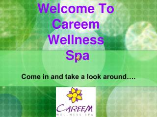 Welcome To  Careem  Wellness  Spa