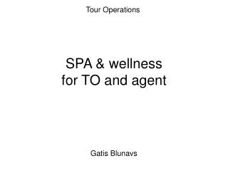 SPA & wellness for TO and agent