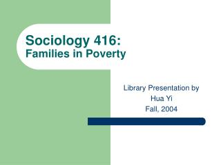 Sociology 416: Families in Poverty