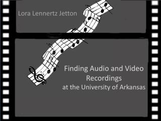 Finding Audio and Video Recordings at the University of Arkansas