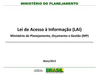 Lei de Acesso à Informação (LAI) Ministério do Planejamento, Orçamento e Gestão (MP)