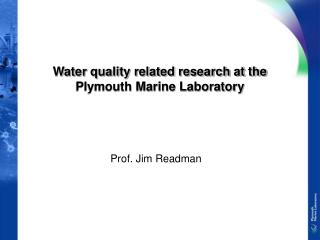 Water quality related research at the Plymouth Marine Laboratory