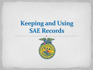Keeping and Using SAE Records