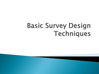 Basic Survey Design Techniques