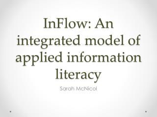 InFlow : An integrated model of applied information literacy