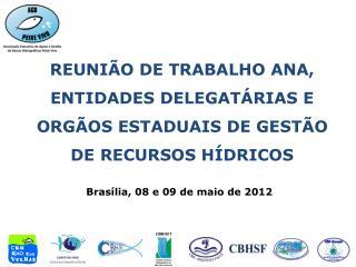 Brasília, 08 e 09 de maio de 2012