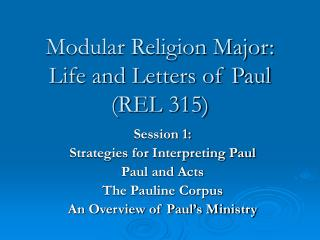 Modular Religion Major: Life and Letters of Paul (REL 315)