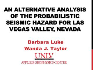 An alternative analysis of the probabilistic seismic hazard for Las Vegas Valley,  Nevada