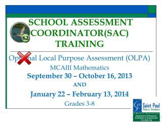SCHOOL ASSESSMENT COORDINATOR(SAC) TRAINING