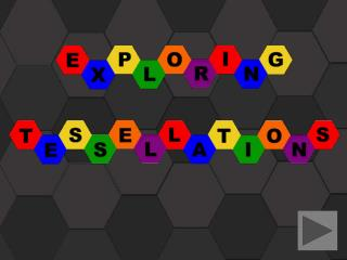 This Exploration of Tessellations will  guide you through the following: