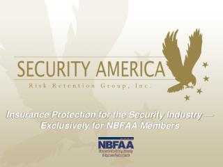 Insurance Protection for the Security Industry — Exclusively for NBFAA Members