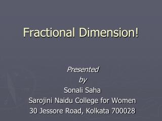 Fractional Dimension!