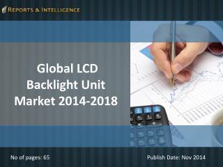 R&I: Global LCD Backlight Unit Market 2014-2018
