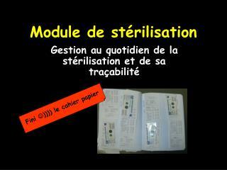 Module de stérilisation