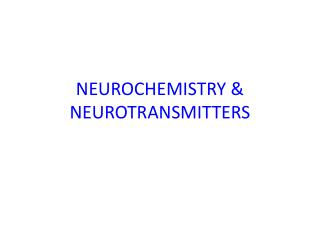 NEUROCHEMISTRY & NEUROTRANSMITTERS