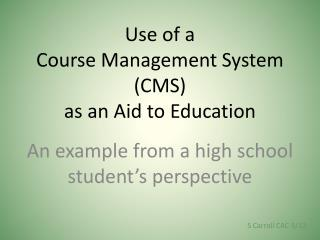 Use of a  Course Management System (CMS)  as an Aid to Education