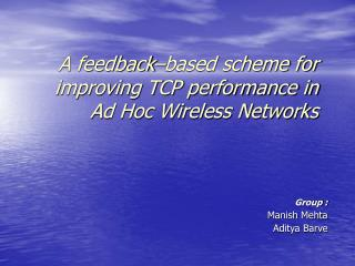 A feedback–based scheme for improving TCP performance in Ad Hoc Wireless Networks