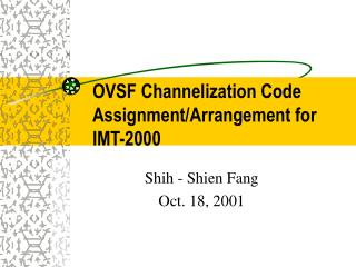 OVSF Channelization Code Assignment/Arrangement for     IMT-2000