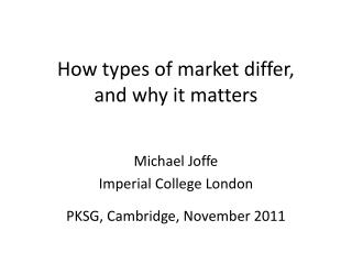 How types of market differ,  and why it matters