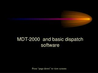 MDT-2000  and basic dispatch software